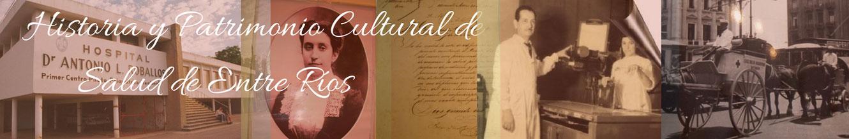 Historia y Patrimonio Cultural de la Salud de Entre Ríos